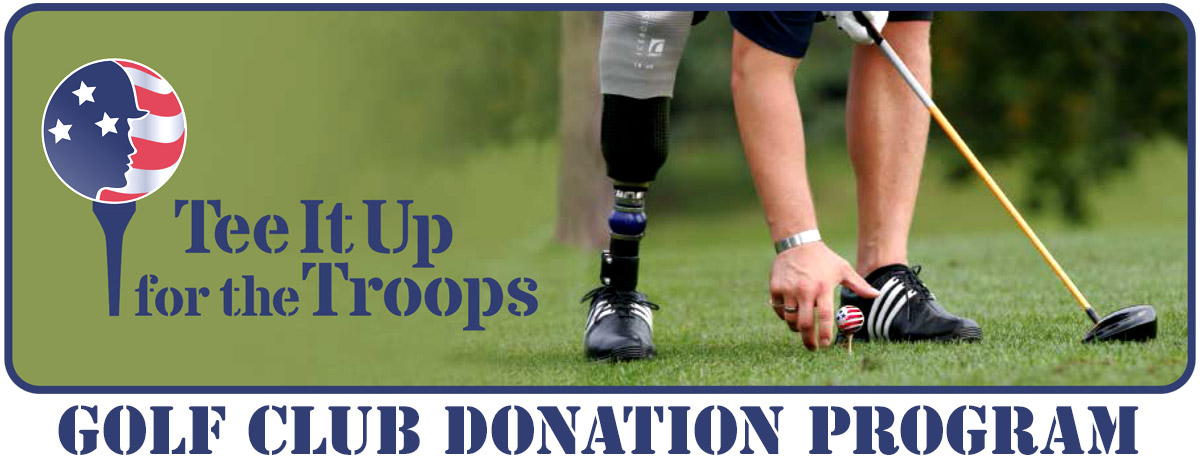 Tee It Up for the Troops Golf Club Donation Program