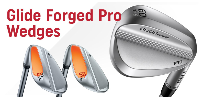 PING Glide Forged Pro Wedges