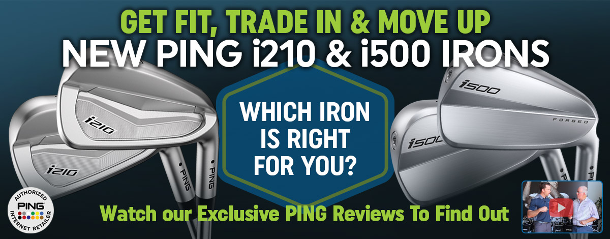 New PING i210 and i500 Irons
