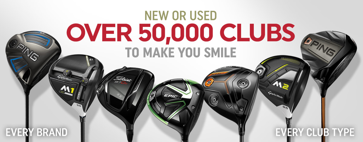 Largest Selection of New and Pre-Owned Clubs