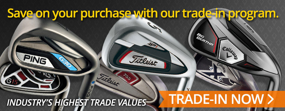 Trade-in or sell your golf clubs for a great deal!